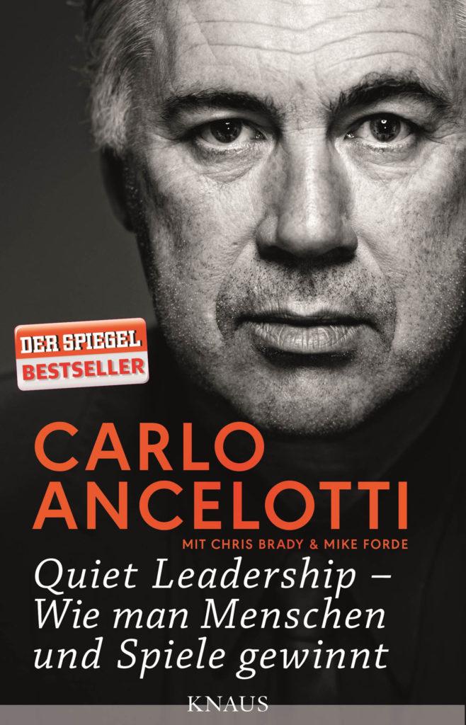 Quiet Leadership Wie man Menschen und Spiele gewinnt von Carlo Ancelotti