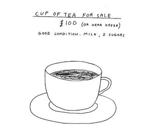 David Shrigley, «Cup of Tea for Sale», (davidshrigley.com)