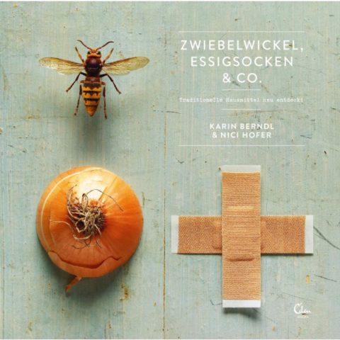 Karin Berndl und Nici Hofer: Zwiebelwickel, Essigsocken & Co. – Traditionelle Hausmittel neu entdeckt, Eden Books, 112 S., ca. 20 Fr.